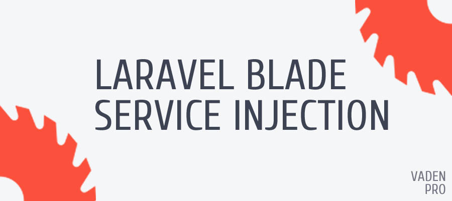 Laravel Blade Service Injection